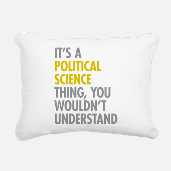 Political Science Thing Rectangular Canvas Pillow