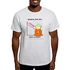 Masta Piu-Pil: Need a Koan? T-Shirt