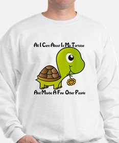 All I Care About is My Tortoise Sweatshirt