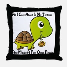 All I Care About is My Tortoise Throw Pillow