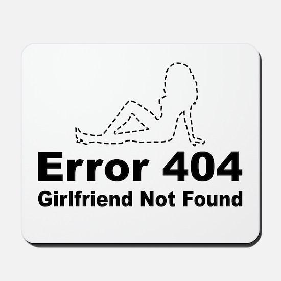 Error 404 - Girlfriend Not Found Mousepad