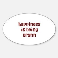 happiness is being Brynn Oval Decal