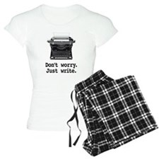 Don't worry. Just write. Pajamas