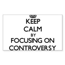 Keep Calm by focusing on Controversy Decal
