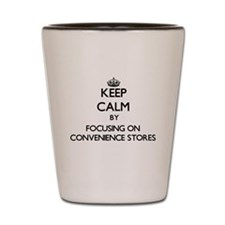 Keep Calm by focusing on Convenience St Shot Glass