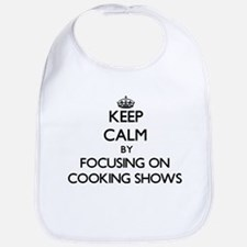 Keep Calm by focusing on Cooking Shows Bib