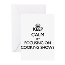 Keep Calm by focusing on Cooking Sh Greeting Cards
