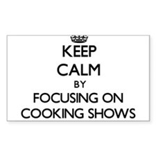Keep Calm by focusing on Cooking Shows Decal
