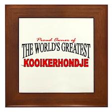 """The World's Greatest Kooikerhondje"" Framed Tile"