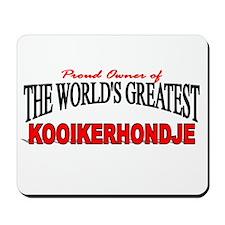 """The World's Greatest Kooikerhondje"" Mousepad"