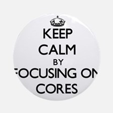 Keep Calm by focusing on Cores Ornament (Round)
