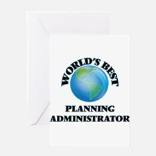 World's Best Planning Administrator Greeting Cards