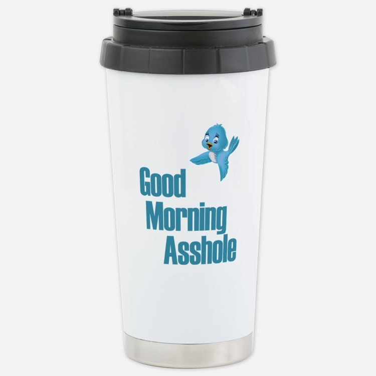 GOOD MORNING ASSHOLE BLUE BIRD Travel Mug