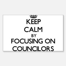 Keep Calm by focusing on Councilors Decal