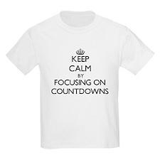 Keep Calm by focusing on Countdowns T-Shirt