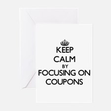 Keep Calm by focusing on Coupons Greeting Cards