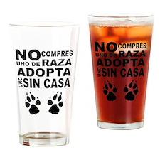 No Compres Uno de Raza, Adopta Uno  Drinking Glass