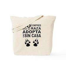 No Compres Uno de Raza, Adopta Uno Sin Ca Tote Bag