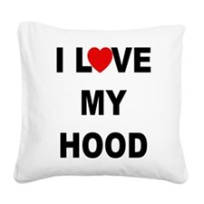 I LOVE MY HOOD Square Canvas Pillow