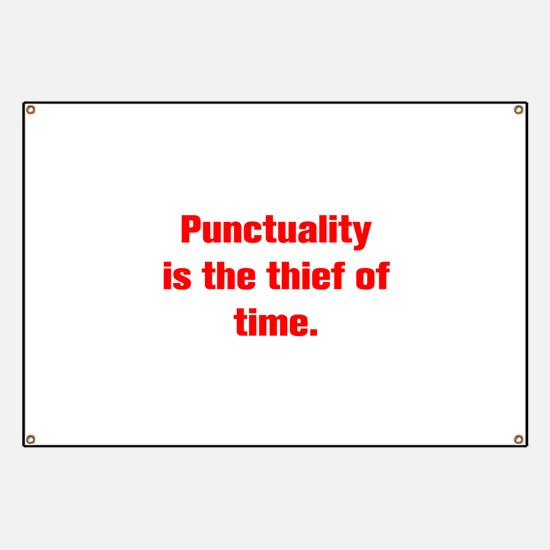 Punctuality is the thief of time Banner