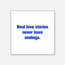 Real love stories never have endings Sticker