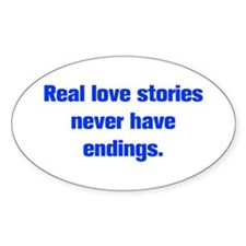 Real love stories never have endings Decal