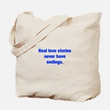 Real love stories never have endings Tote Bag