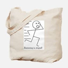 Running is stupid! Tote Bag