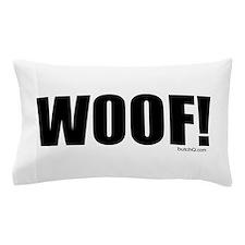 Woof! Pillow Case