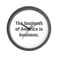 The business of America is business Wall Clock