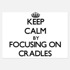 Keep Calm by focusing on Cradles Invitations