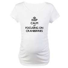 Keep Calm by focusing on Cranber Shirt