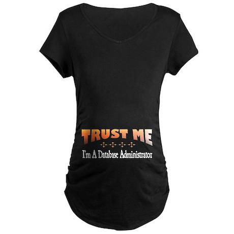 Trust Database Administrator Maternity Dark T-Shir