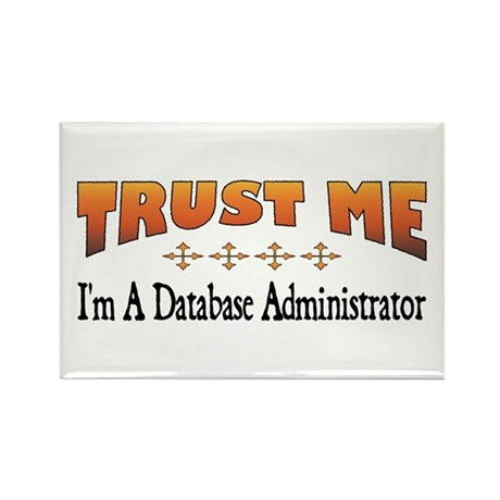 Trust Database Administrator Rectangle Magnet