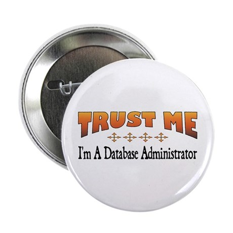 """Trust Database Administrator 2.25"""" Button (10"""