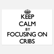 Keep Calm by focusing on Cribs Invitations
