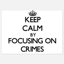 Keep Calm by focusing on Crimes Invitations