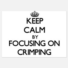 Keep Calm by focusing on Crimping Invitations