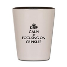 Keep Calm by focusing on Crinkles Shot Glass