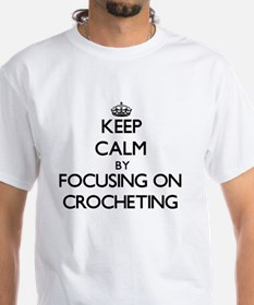 Keep Calm by focusing on Crocheting T-Shirt