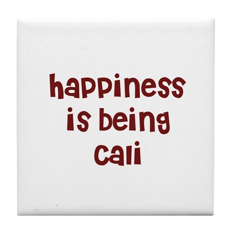 happiness is being Cali Tile Coaster