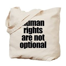HUMAN RIGHTS ARE NOT OPTIONAL Tote Bag