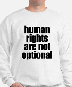 HUMAN RIGHTS ARE NOT OPTIONAL Sweatshirt