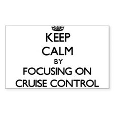 Keep Calm by focusing on Cruise Control Decal