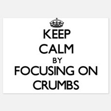 Keep Calm by focusing on Crumbs Invitations
