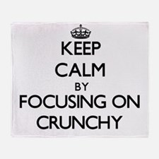 Keep Calm by focusing on Crunchy Throw Blanket