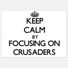 Keep Calm by focusing on Crusaders Invitations