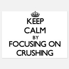 Keep Calm by focusing on Crushing Invitations