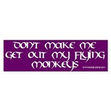 Don't Make Me Get Out My Flying Monkeys (Bumper)