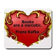 Books are a Narcotic - Kafka Mousepad